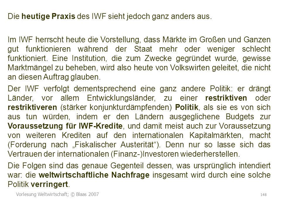 Die heutige Praxis des IWF sieht jedoch ganz anders aus.
