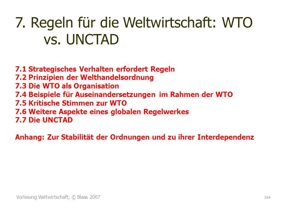 7. Regeln für die Weltwirtschaft: WTO. vs. UNCTAD 7