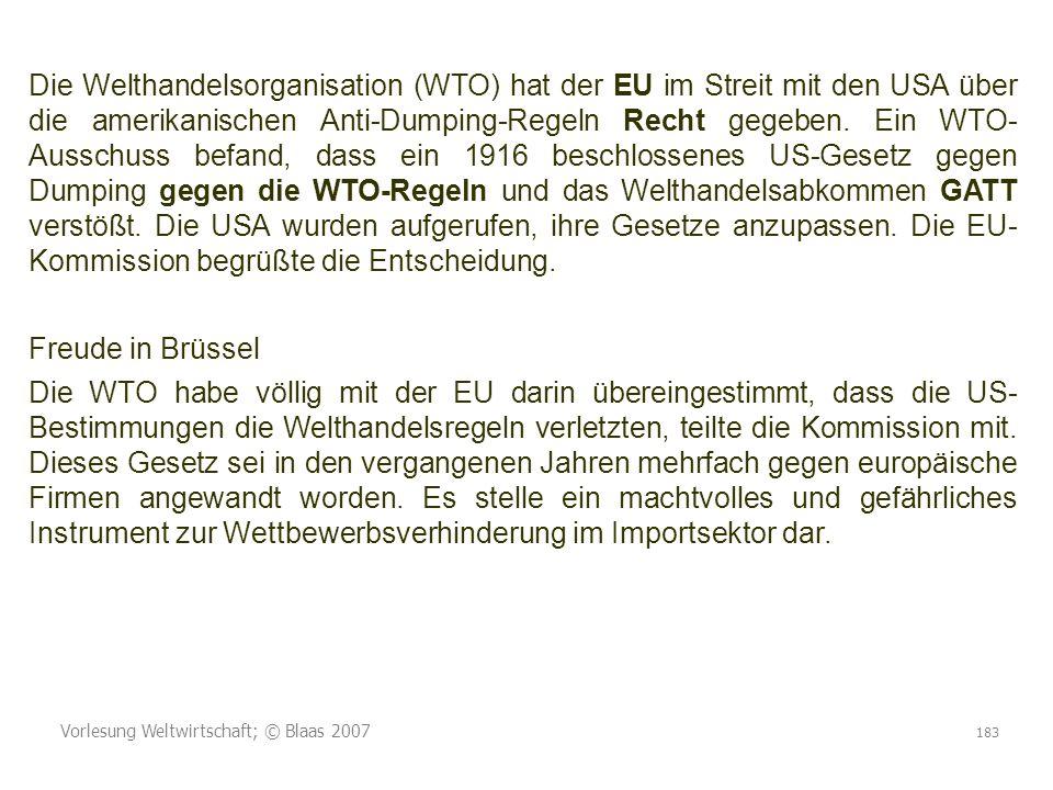 Die Welthandelsorganisation (WTO) hat der EU im Streit mit den USA über die amerikanischen Anti-Dumping-Regeln Recht gegeben. Ein WTO- Ausschuss befand, dass ein 1916 beschlossenes US-Gesetz gegen Dumping gegen die WTO-Regeln und das Welthandelsabkommen GATT verstößt. Die USA wurden aufgerufen, ihre Gesetze anzupassen. Die EU- Kommission begrüßte die Entscheidung.
