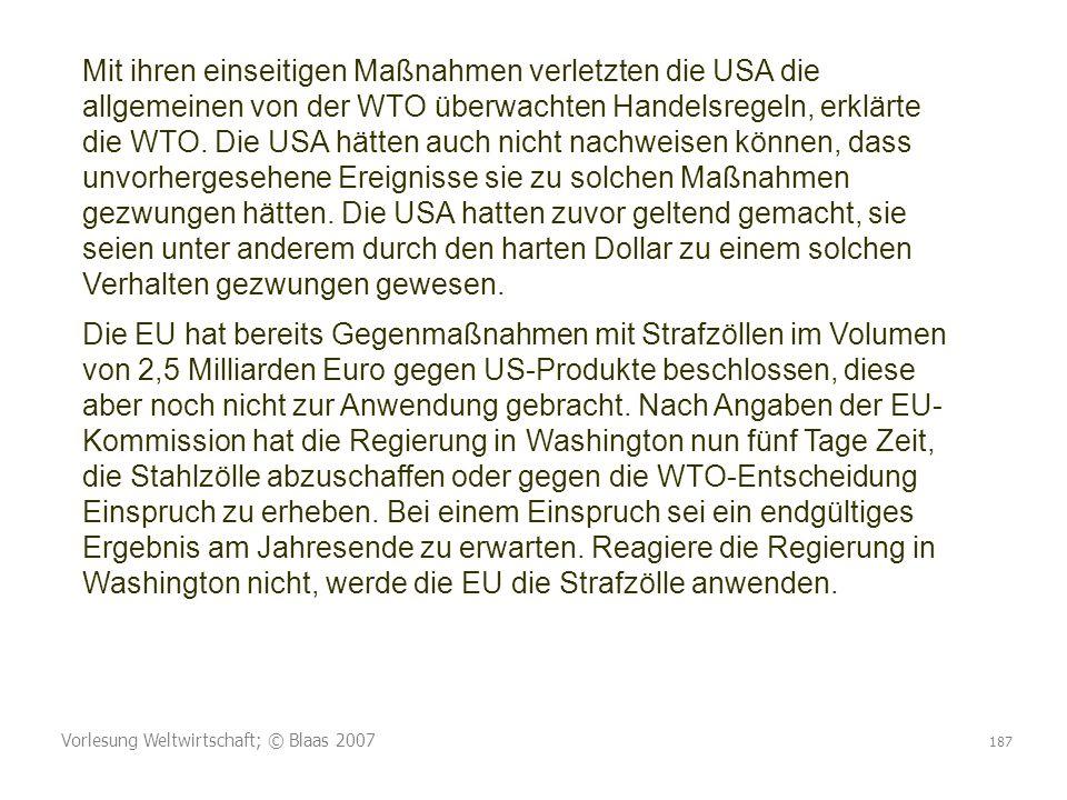 Mit ihren einseitigen Maßnahmen verletzten die USA die allgemeinen von der WTO überwachten Handelsregeln, erklärte die WTO. Die USA hätten auch nicht nachweisen können, dass unvorhergesehene Ereignisse sie zu solchen Maßnahmen gezwungen hätten. Die USA hatten zuvor geltend gemacht, sie seien unter anderem durch den harten Dollar zu einem solchen Verhalten gezwungen gewesen.