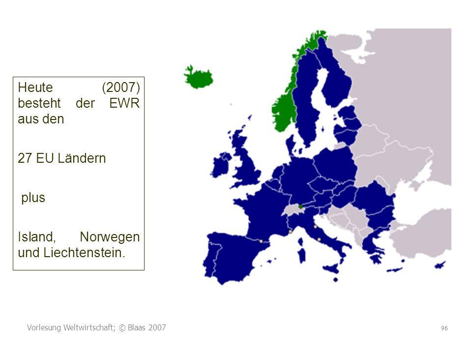 Heute (2007) besteht der EWR aus den