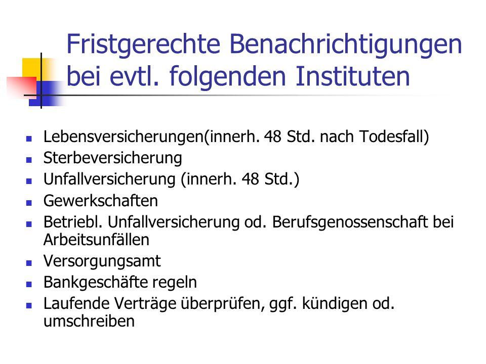 Fristgerechte Benachrichtigungen bei evtl. folgenden Instituten