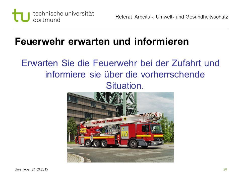 Feuerwehr erwarten und informieren