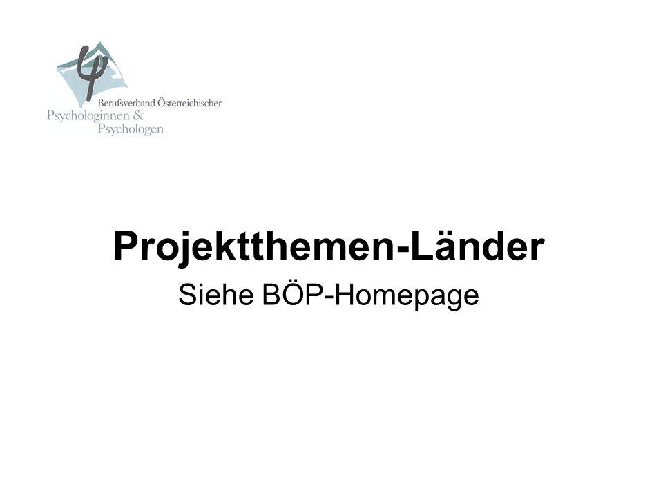 Projektthemen-Länder Siehe BÖP-Homepage
