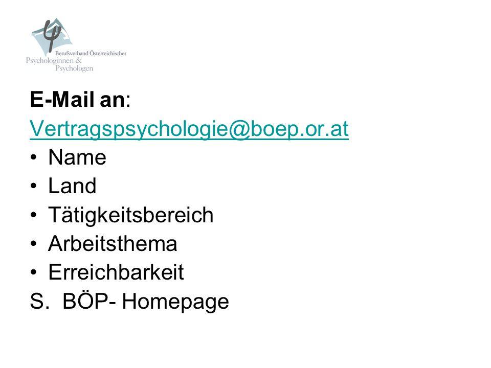 E-Mail an:Vertragspsychologie@boep.or.at. Name. Land. Tätigkeitsbereich. Arbeitsthema. Erreichbarkeit.