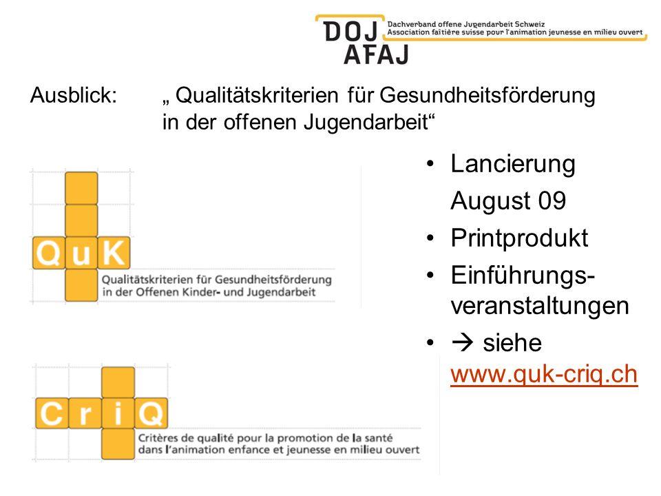 Einführungs-veranstaltungen  siehe www.quk-criq.ch