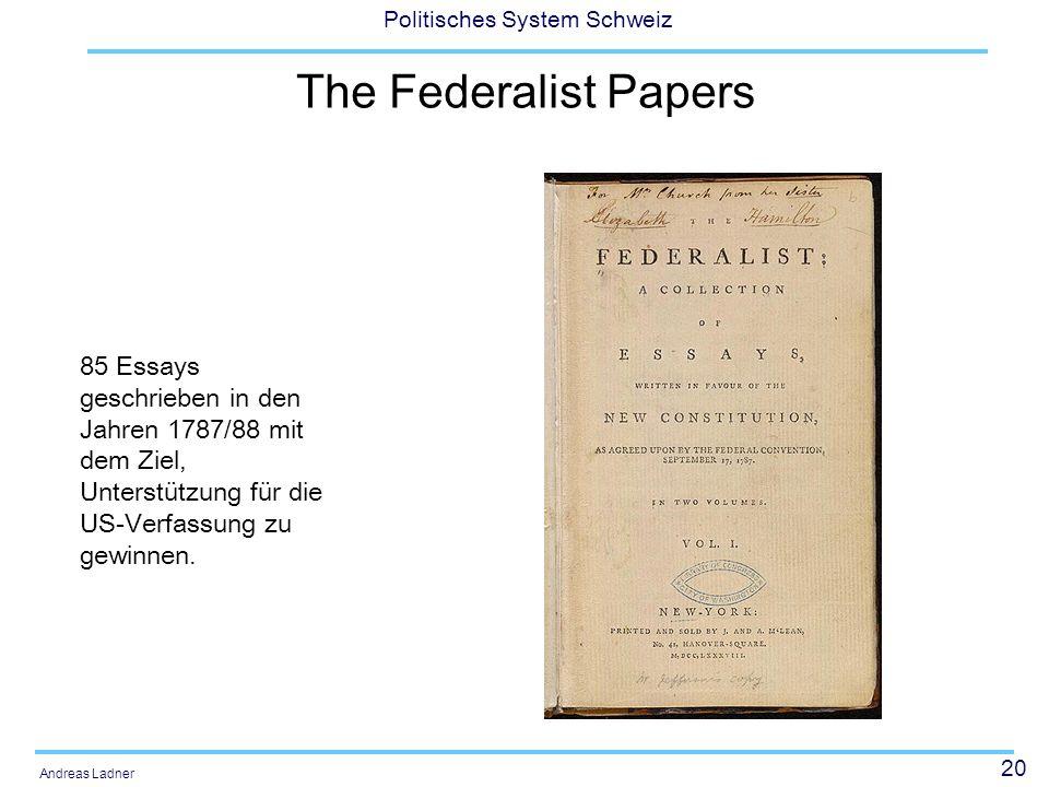 The Federalist PapersMan könnte hier auch auf Althusius (1557-1630) zurückgehen. Bei ihm spielte vor allem auch die Relgionsfreiheit eine Rolle.