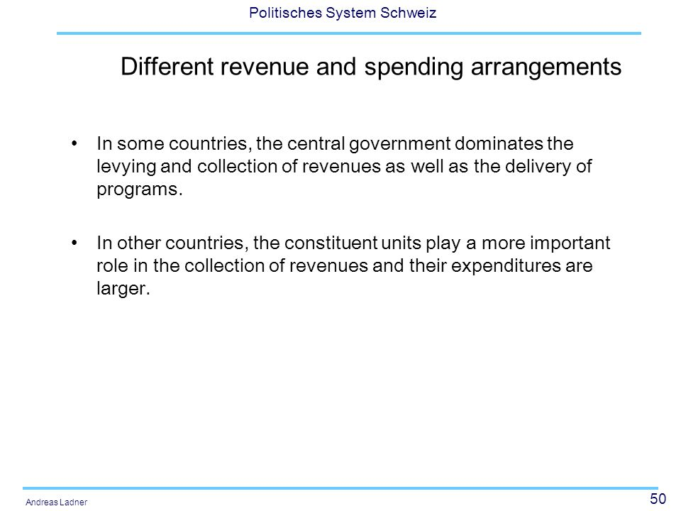 Different revenue and spending arrangements