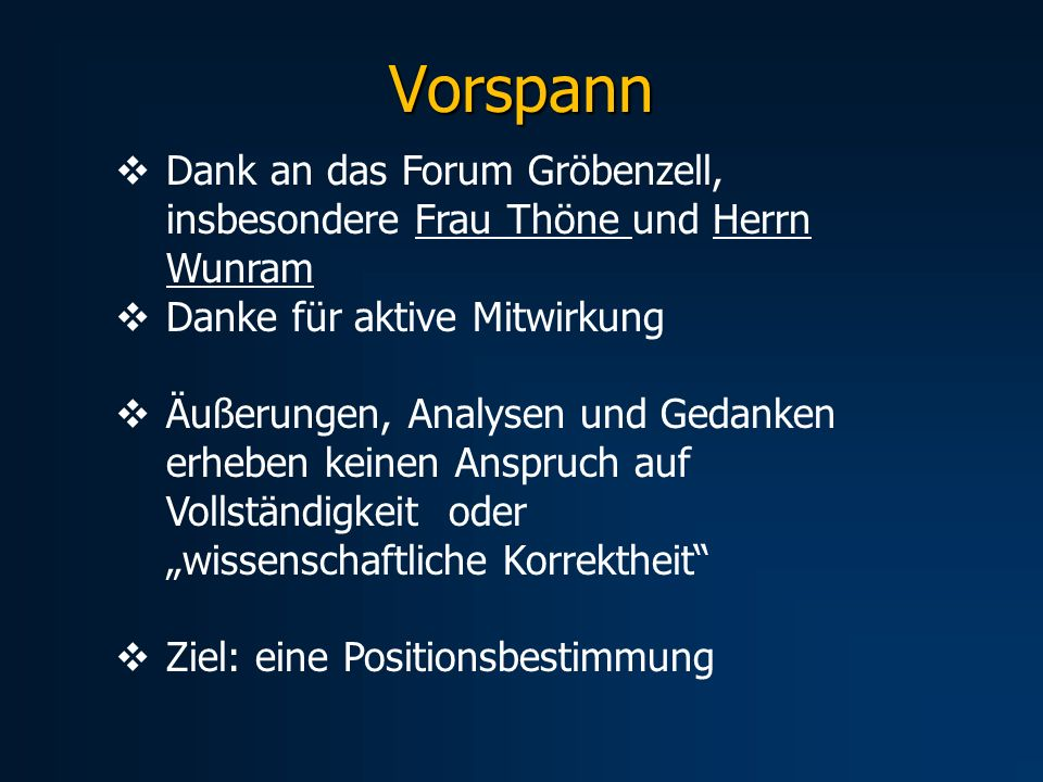 Vorspann Dank an das Forum Gröbenzell, insbesondere Frau Thöne und Herrn Wunram. Danke für aktive Mitwirkung.