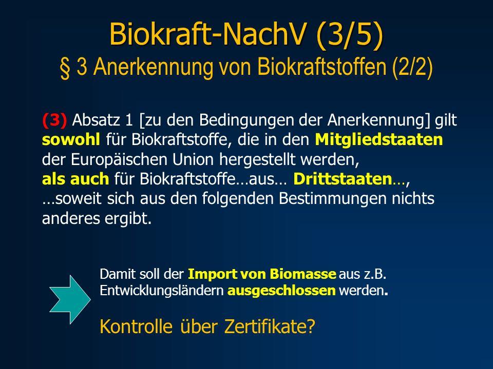Biokraft-NachV (3/5) § 3 Anerkennung von Biokraftstoffen (2/2)