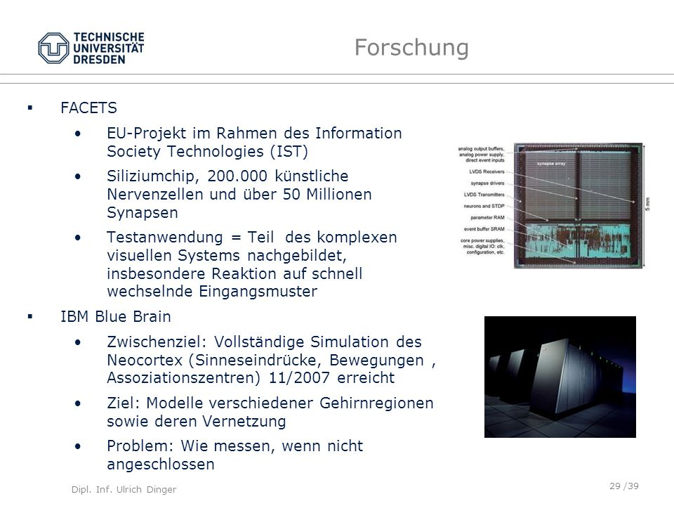 Forschung http://de.wikipedia.org/wiki/Blue_Brain FACETS
