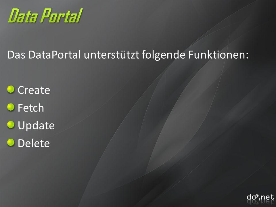 Data Portal Das DataPortal unterstützt folgende Funktionen: Create