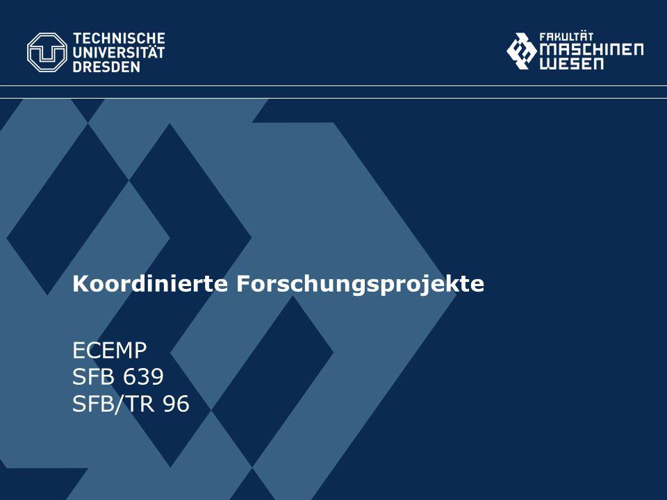 Koordinierte Forschungsprojekte ECEMP SFB 639 SFB/TR 96