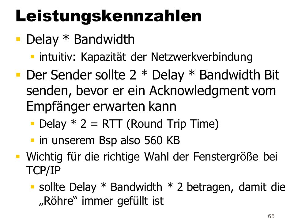 Leistungskennzahlen Delay * Bandwidth
