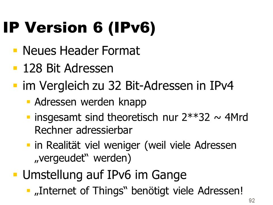 IP Version 6 (IPv6) Neues Header Format 128 Bit Adressen