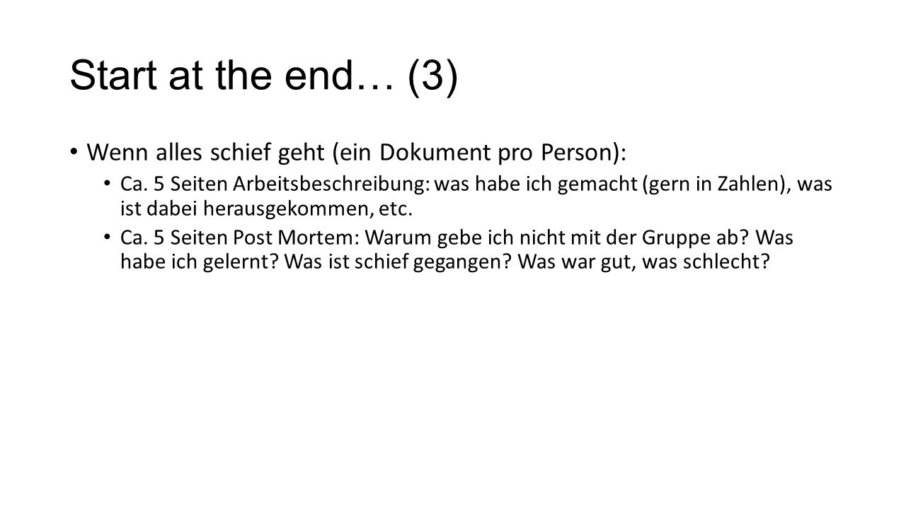 Start at the end… (3) Wenn alles schief geht (ein Dokument pro Person):