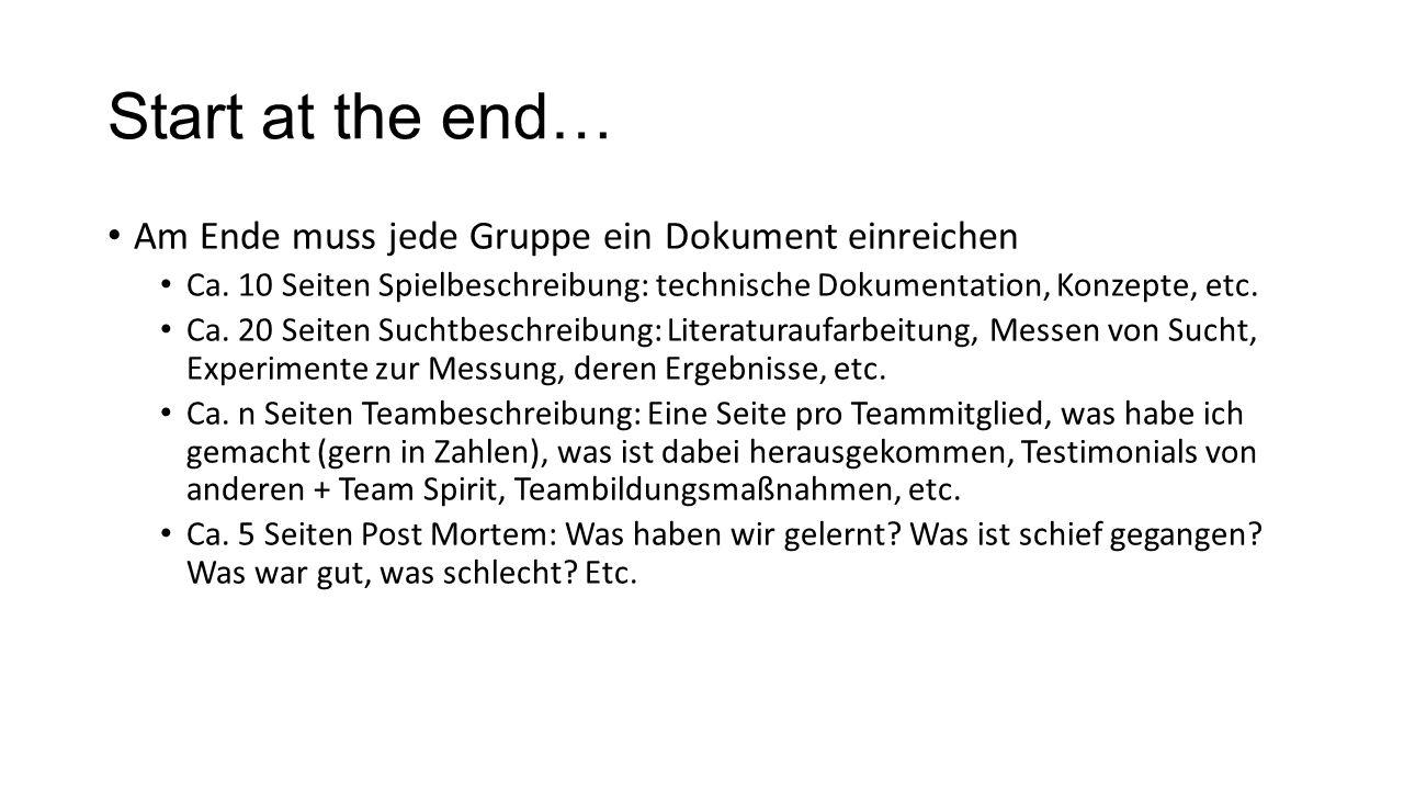 Start at the end… Am Ende muss jede Gruppe ein Dokument einreichen