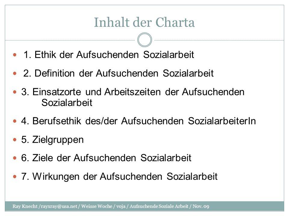 Inhalt der Charta 1. Ethik der Aufsuchenden Sozialarbeit