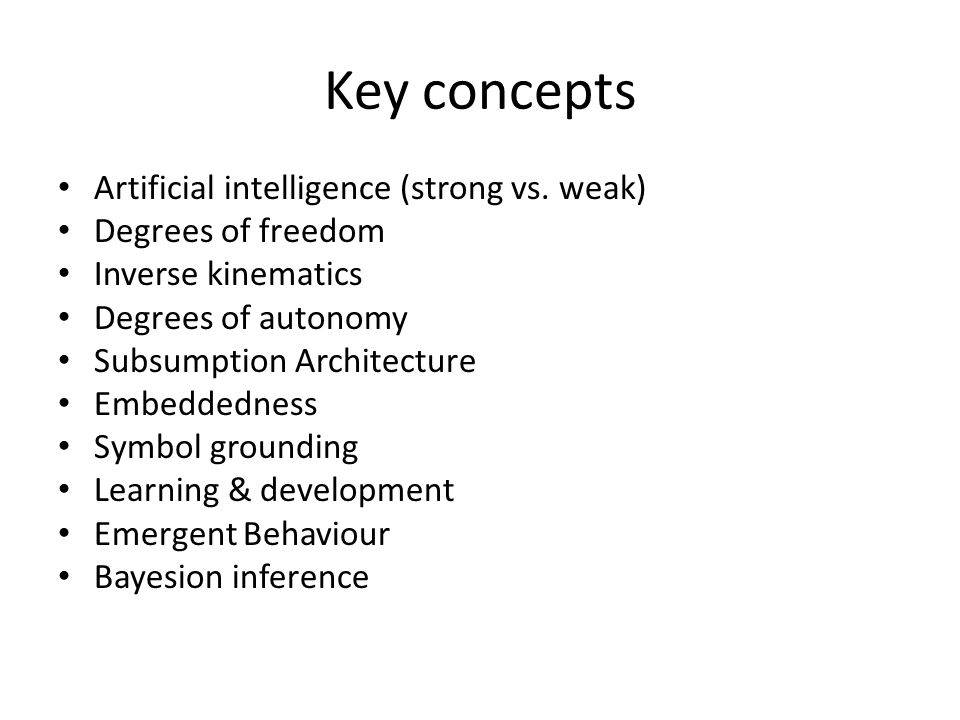 Key concepts Artificial intelligence (strong vs. weak)
