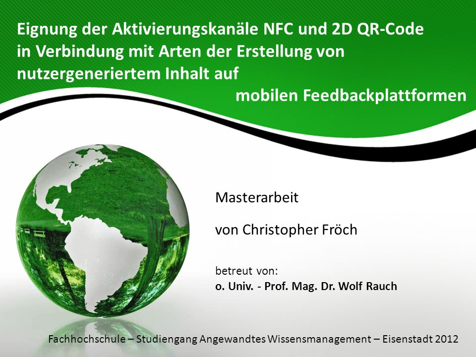 Eignung der Aktivierungskanäle NFC und 2D QR-Code in Verbindung mit Arten der Erstellung von nutzergeneriertem Inhalt auf mobilen Feedbackplattformen