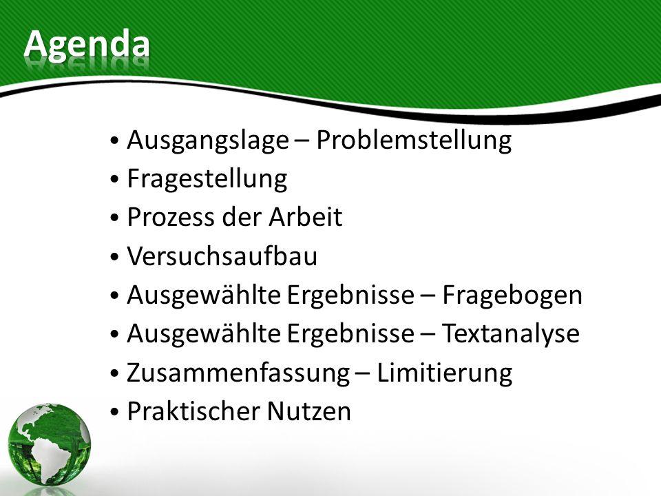 Agenda Ausgangslage – Problemstellung Fragestellung Prozess der Arbeit