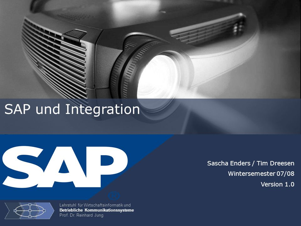 SAP und Integration Sascha Enders / Tim Dreesen Wintersemester 07/08