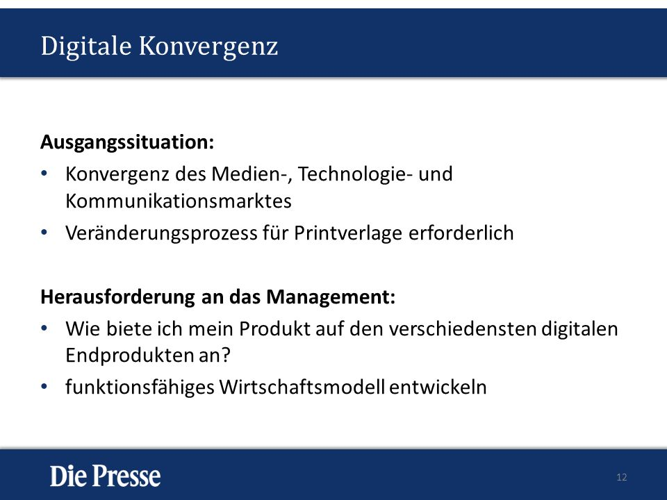 Digitale Konvergenz Ausgangssituation: