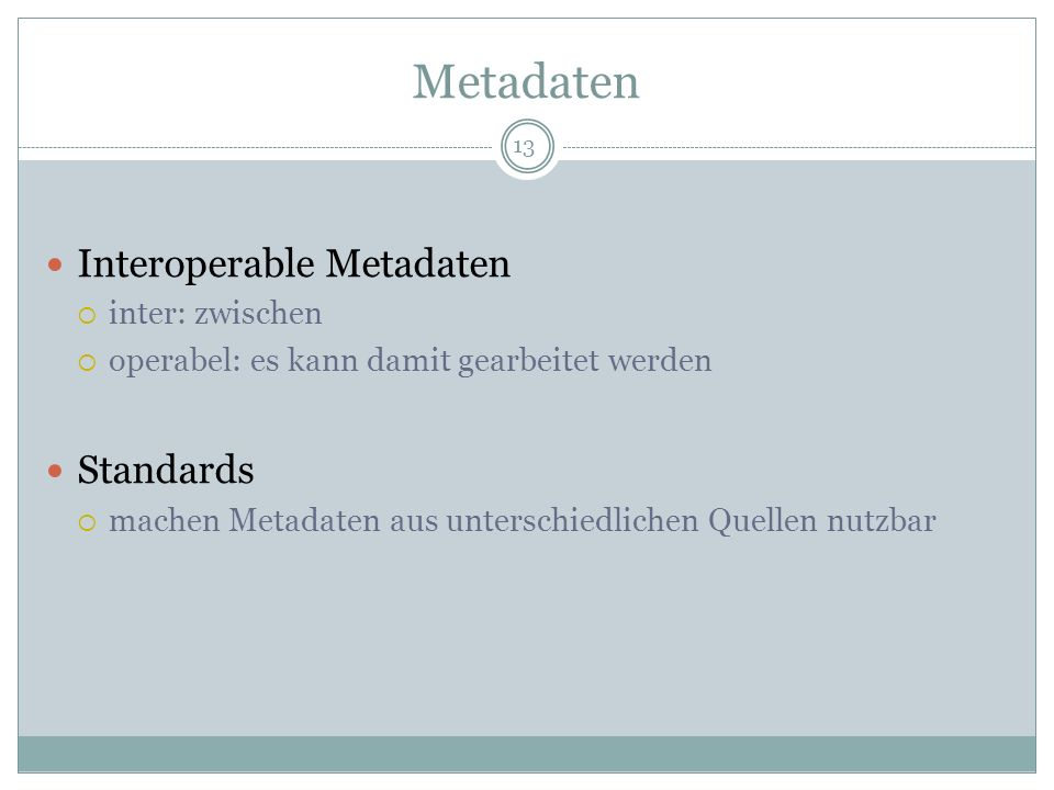 Metadaten Interoperable Metadaten Standards inter: zwischen