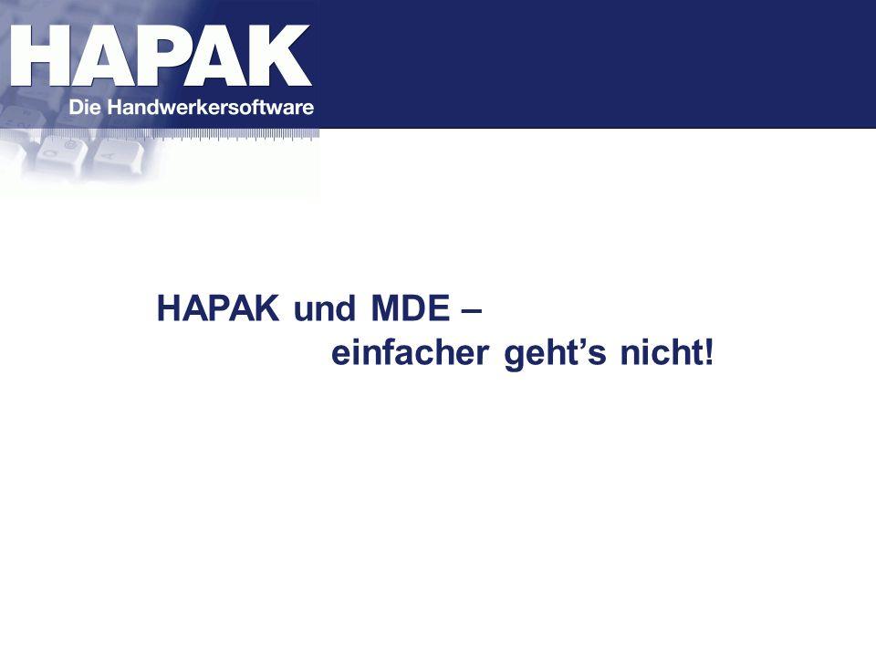 HAPAK und MDE – einfacher geht's nicht!