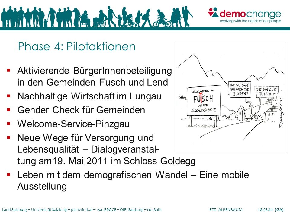 Phase 4: PilotaktionenAktivierende BürgerInnenbeteiligung in den Gemeinden Fusch und Lend. Nachhaltige Wirtschaft im Lungau.