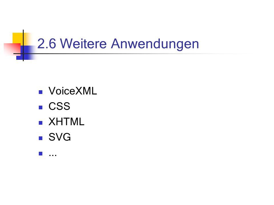 2.6 Weitere Anwendungen VoiceXML CSS XHTML SVG ...
