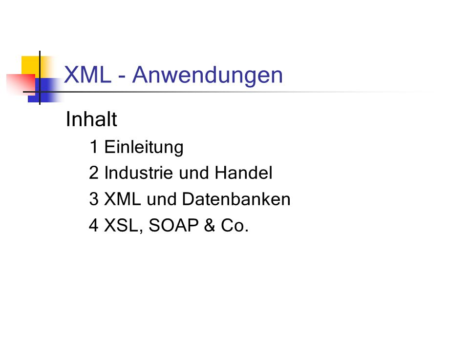 XML - Anwendungen Inhalt 1 Einleitung 2 Industrie und Handel