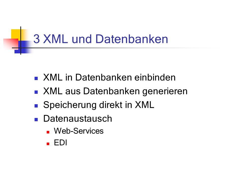 3 XML und Datenbanken XML in Datenbanken einbinden