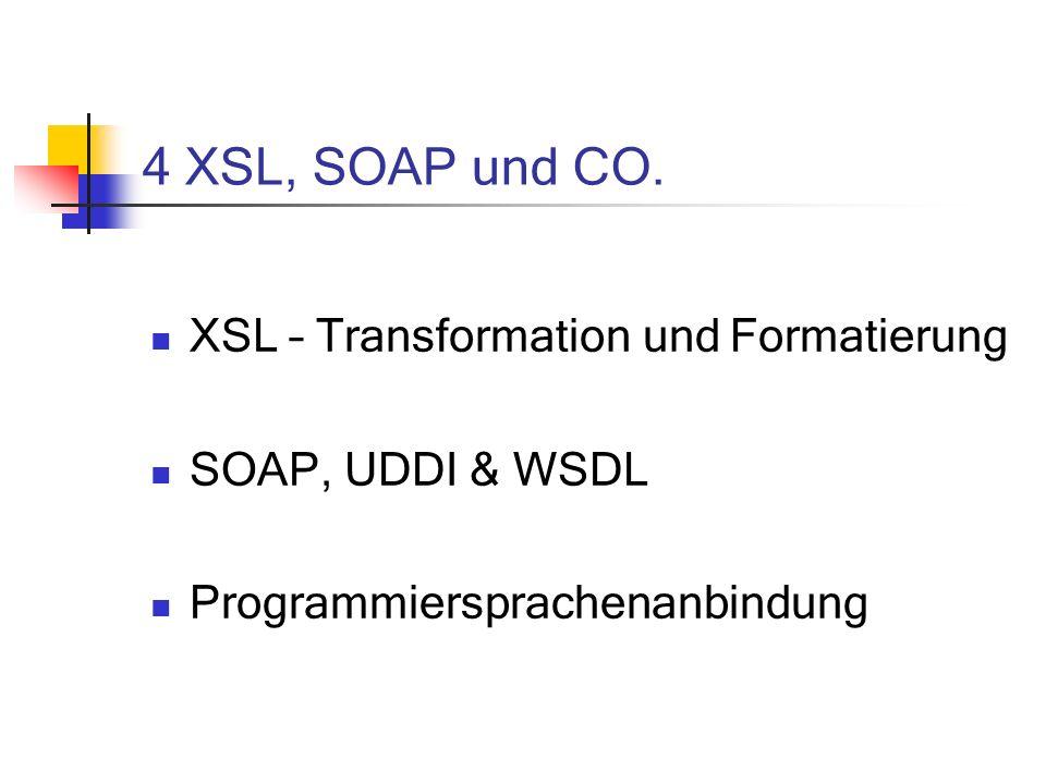4 XSL, SOAP und CO. XSL – Transformation und Formatierung