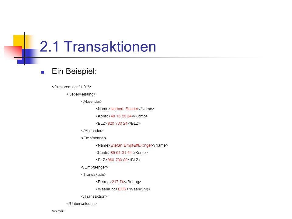 2.1 Transaktionen Ein Beispiel: < xml version= 1.0 >