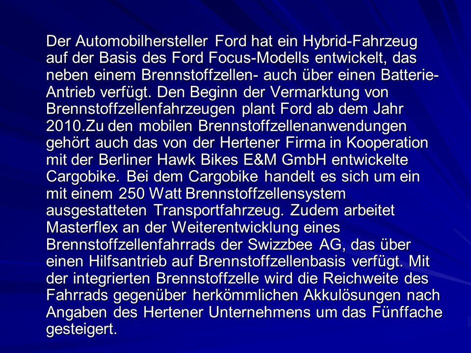 Der Automobilhersteller Ford hat ein Hybrid-Fahrzeug auf der Basis des Ford Focus-Modells entwickelt, das neben einem Brennstoffzellen- auch über einen Batterie-Antrieb verfügt.