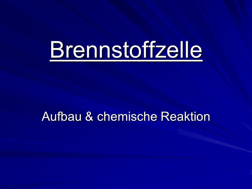 Aufbau & chemische Reaktion
