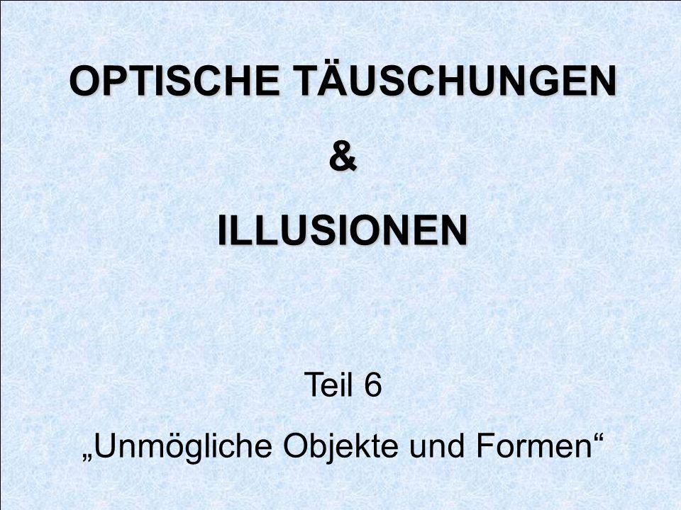 """""""Unmögliche Objekte und Formen"""