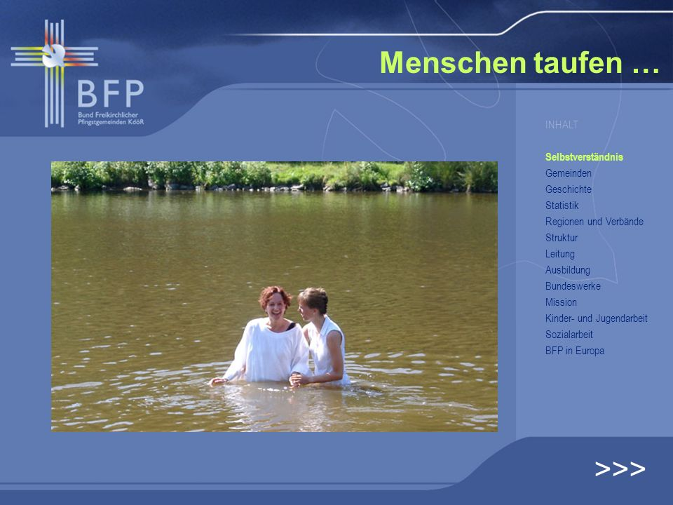 Menschen taufen … >>> INHALT Selbstverständnis Gemeinden