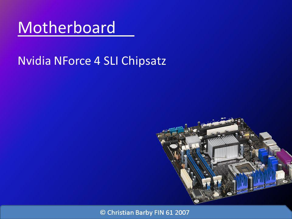 Motherboard Nvidia NForce 4 SLI Chipsatz © Christian Barby FIN 61 2007
