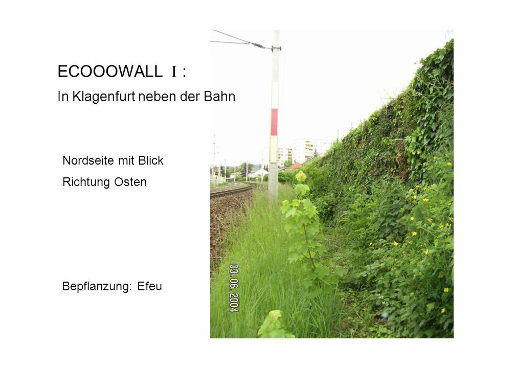ECOOOWALL I : In Klagenfurt neben der Bahn Nordseite mit Blick