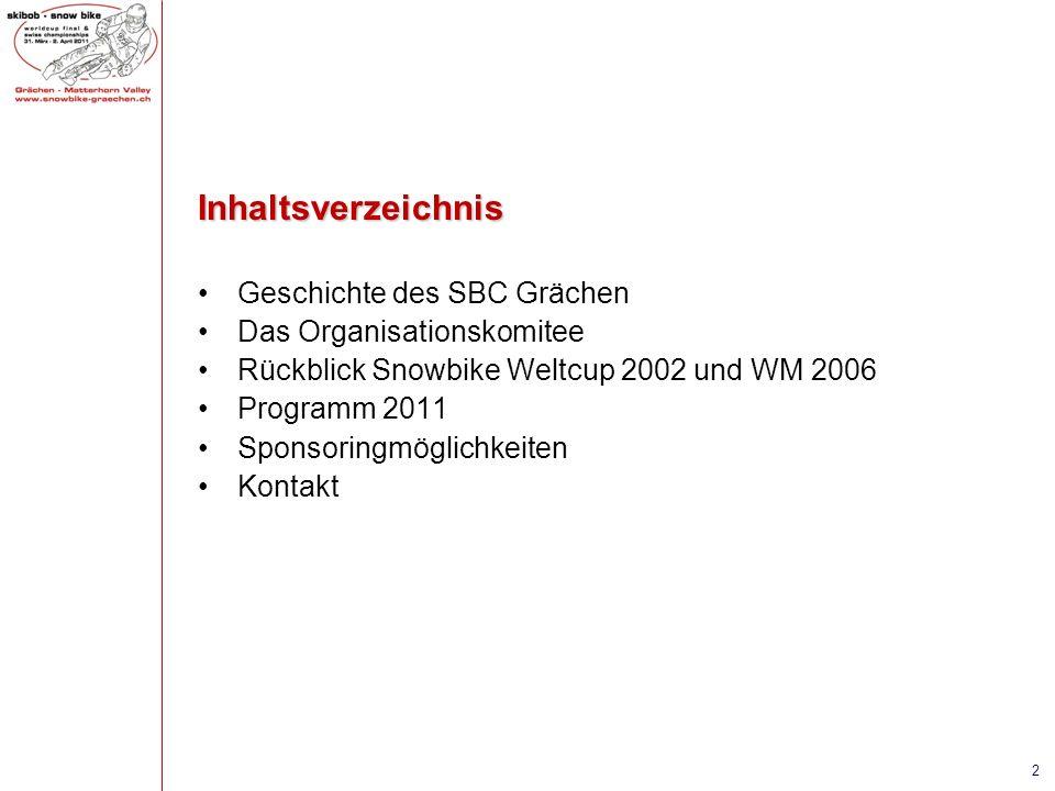 Inhaltsverzeichnis Geschichte des SBC Grächen Das Organisationskomitee