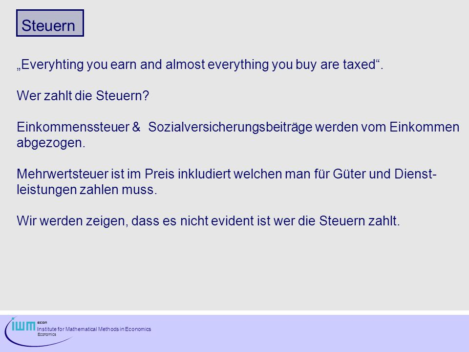 "Steuern ""Everyhting you earn and almost everything you buy are taxed ."