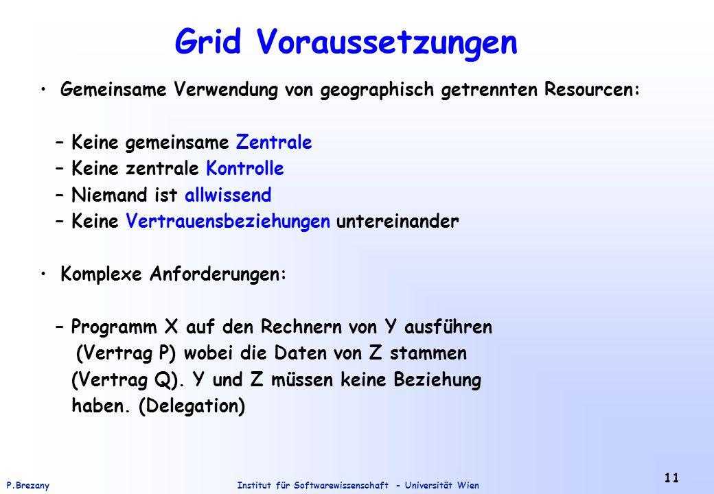 Grid Voraussetzungen Gemeinsame Verwendung von geographisch getrennten Resourcen: – Keine gemeinsame Zentrale.