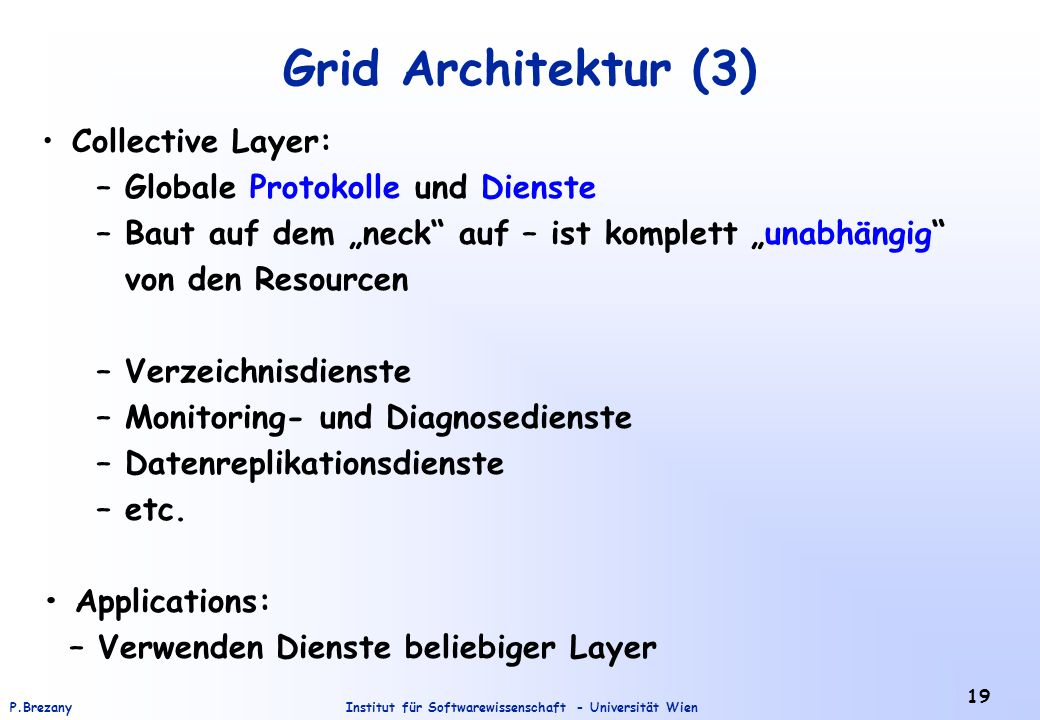 Grid Architektur (3) Collective Layer: