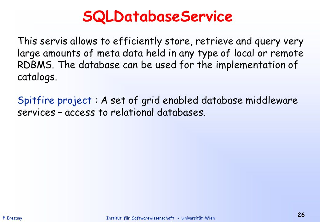 SQLDatabaseService This servis allows to efficiently store, retrieve and query very. large amounts of meta data held in any type of local or remote.