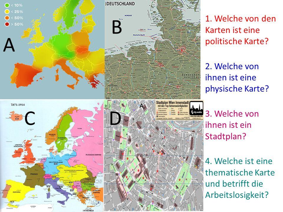 1. Welche von den Karten ist eine politische Karte. 2