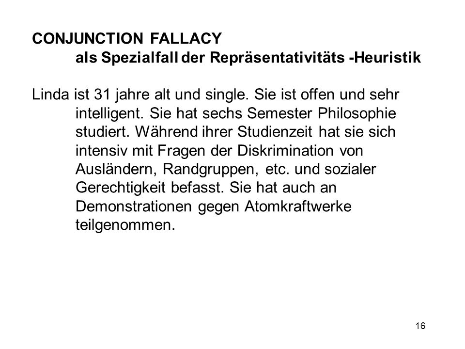 CONJUNCTION FALLACY als Spezialfall der Repräsentativitäts -Heuristik