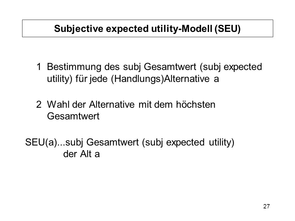 Subjective expected utility-Modell (SEU)