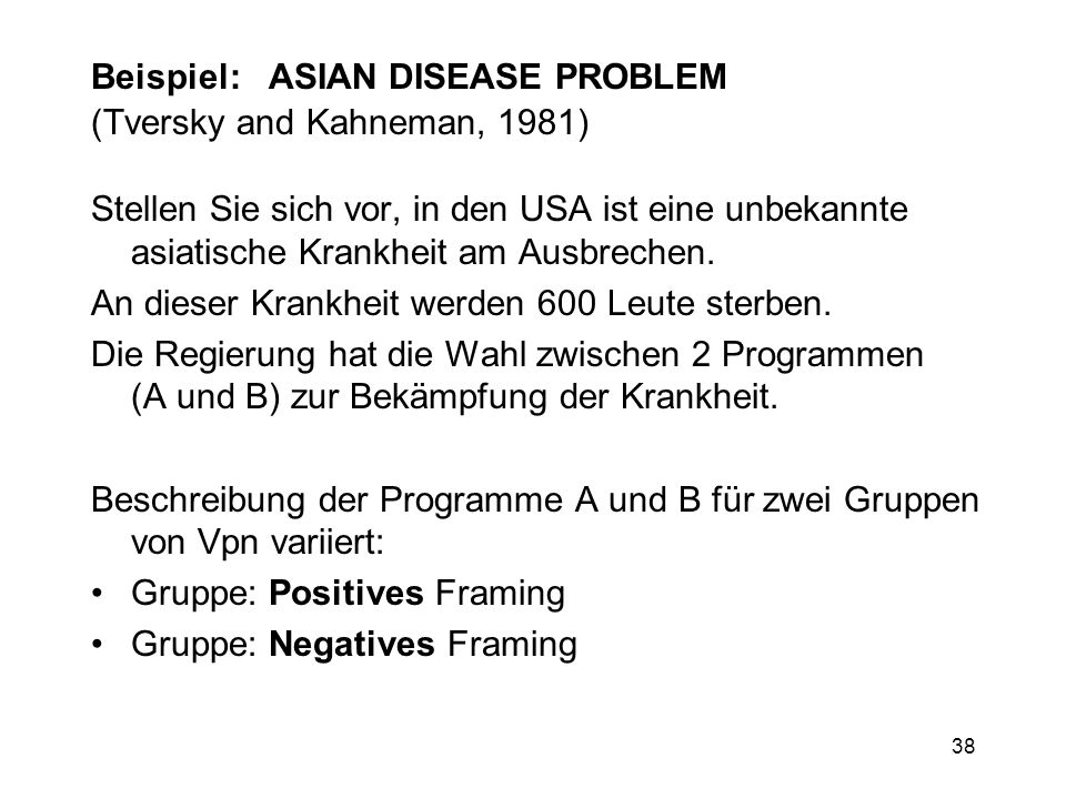 Beispiel: ASIAN DISEASE PROBLEM